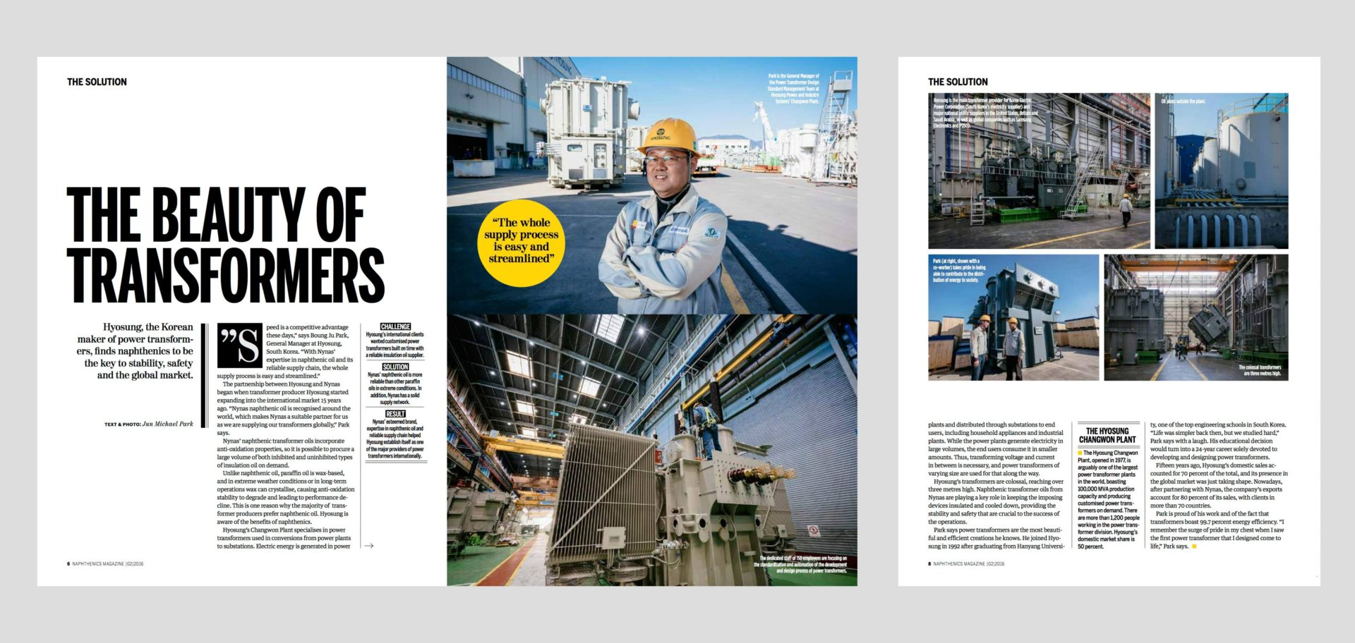 Hyosung Changwon Plant - Text and Photo Type: Corporate Publishing Client: Nynas, Naphthenics Magazine Agency: Agency: Spoon in Sweden Date: April 2016